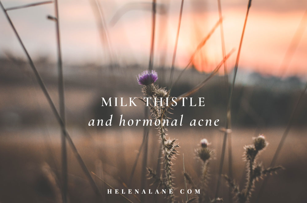 Hormonal Acne and Milk Thistle